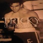 Ghetto Stars by Tricky