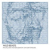 We Still Got The Taste Dancin' On Our Tongues by Wild Beasts