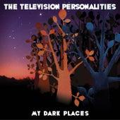 My Dark Places de Television Personalities