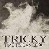 Time To Dance (Remixes) by Tricky