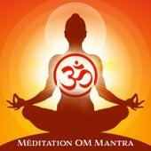 Méditation OM Mantra (Chants de guérison) by Zen Méditation Ambiance