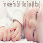 Fan Noise For Baby Nap Time (1 Hour) by Color Noise Therapy