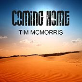 Coming Home by Tim McMorris