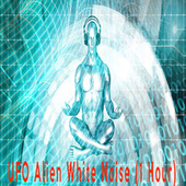 UFO Alien White Noise (1 Hour) by Color Noise Therapy