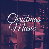 Peaceful Christmas Music by Various Artists