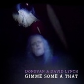 Gimme Some A That by Donovan