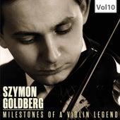 Milestones of a Violin Legend, Vol. 10 by Szymon Goldberg