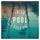 Ibiza Pool Session, Vol. 6 by Various Artists