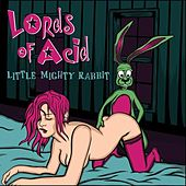 Little Mighty Rabbit by Lords of Acid
