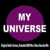 My Universe (EDM Remix) (Original Radio Version, Extended EDM Mix & Bass Boosted Mix) by Mashups