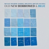Old New Borrowed & Blue fra Night Is Alive