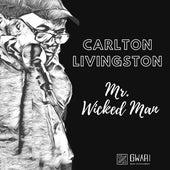 Mr. Wicked Man by Carlton Livingston