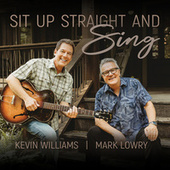 Sit Up Straight & Sing, Vol. 1 by Mark Lowry
