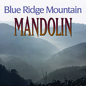 Blue Ridge Mountain Mandolin by Various Artists