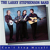 Can't Stop Myself by Larry Stephenson