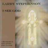 I See God by Larry Stephenson