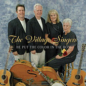 He Put the Color in the Rose by The Village Singers