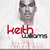 I Believe God de Keith Williams