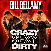 Crazy Sexy Dirty by Bill Bellamy