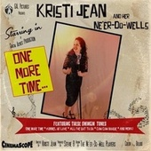 One More Time by Kristi Jean and Her Ne'er-Do-Wells