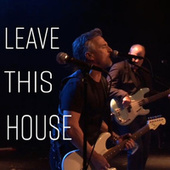 Leave This House by Colin James