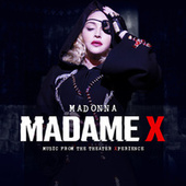 Madame X - Music From The Theater Xperience (Live) by Madonna