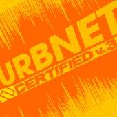 URBNET Certified Vol. 3 von Various Artists
