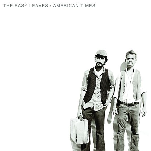 American Times by The Easy Leaves