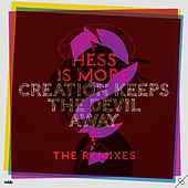 Creation Keeps the Devil Away - The Remixes by Hess Is More