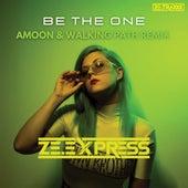 Be the One - Amoon & Walking Path Remix von ZE.Express