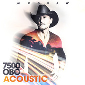 7500 OBO (Acoustic) by Tim McGraw