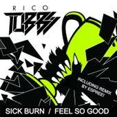 Sick Burn / Feels so Good de Rico Tubbs