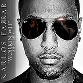 Workin Wit (Show Me) by Karlos Farrar
