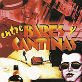Entre Bares y Cantinas by Various Artists