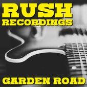 Garden Road Rush Recordings by Rush