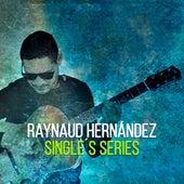 Single´s Series de Raynaud Hernández