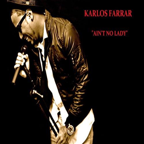 Aint No Lady by Karlos Farrar