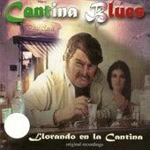 Cantina Blues Llorando en la Cantina by Various Artists