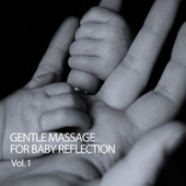 Gentle Massage For Baby Reflection Vol. 1 de Massage Tribe