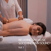 Relaxing Spa Music Soothing Rain Sound Vol. 1 by Yoga Music
