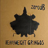 Heavyweight Gringos (Bongos Bleeps & Basslines remixed) by Zero dB