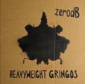 Heavyweight Gringos by Zero dB