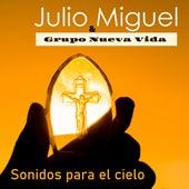Sonidos para el Cielo de Julio Miguel