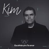 Escolhido pra Te amar di Kim