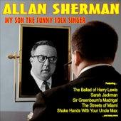 My Son, The Funny Folk Singer by Allan Sherman