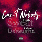 Can't Nobody by Keith Sweat