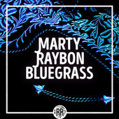 Marty Raybon Bluegrass by Marty Raybon