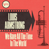 We Have All the Time in the World by Louis Armstrong