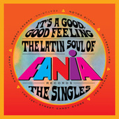 It's a Good, Good Feeling: The Latin Soul of Fania Records (The Singles) de Various Artists