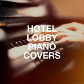 Hotel Lobby Piano Covers de Oasis For Piano